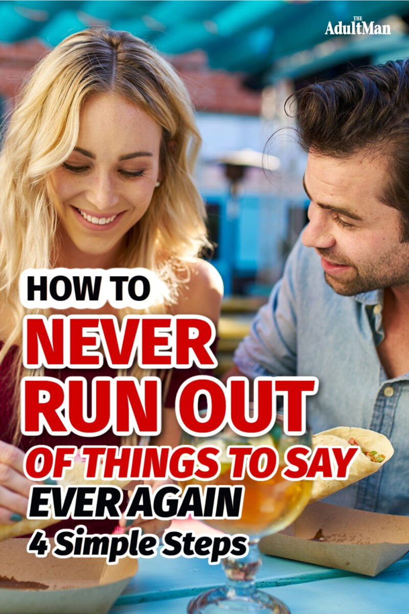 How to Never Run Out of Things to Say Ever Again: 4 Simple Steps