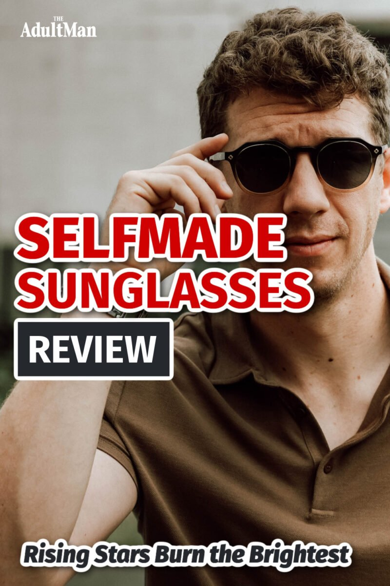 Selfmade Sunglasses Review: Rising Stars Burn the Brightest