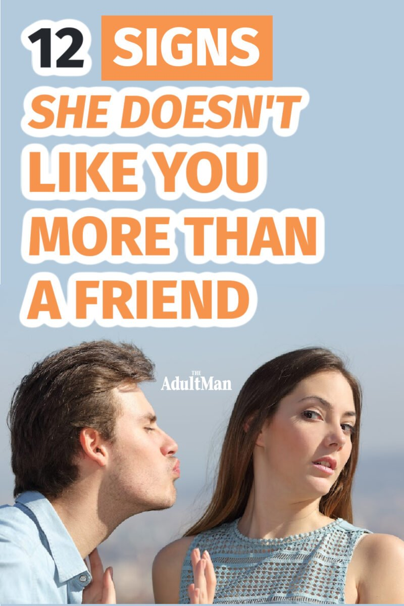 12 Signs She Doesn't Like You More Than a Friend