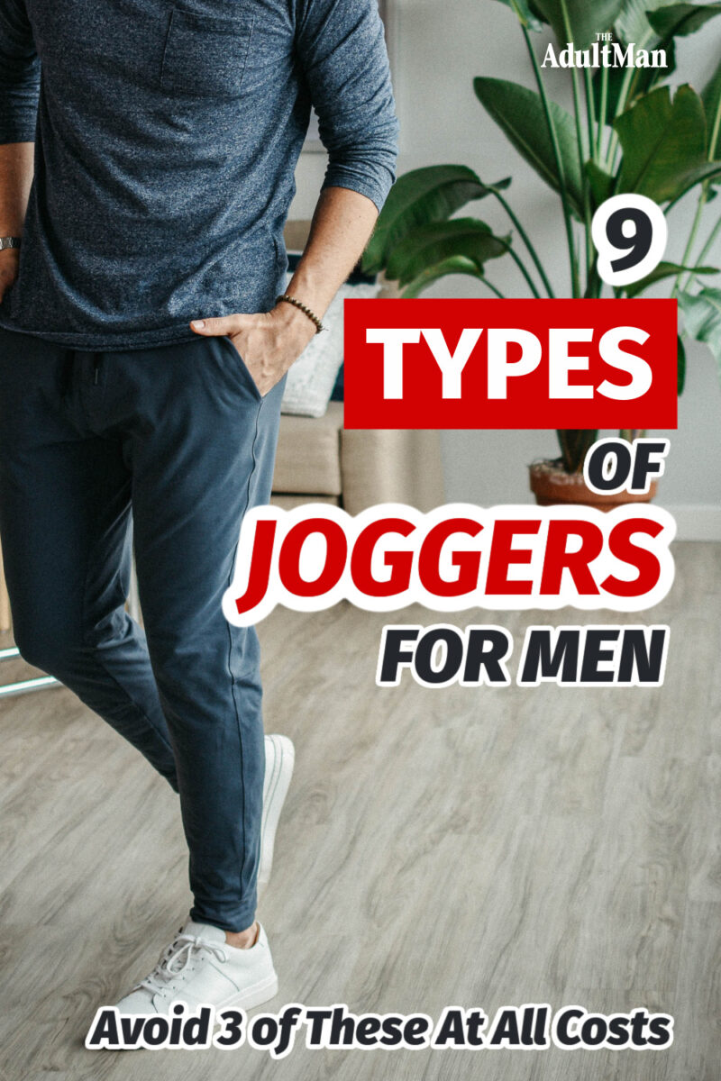 9 Types of Joggers for Men: Avoid 3 of These At All Costs