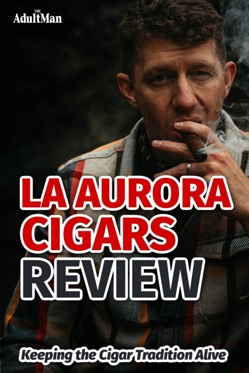 La Aurora Review: Keeping the Cigar Tradition Alive