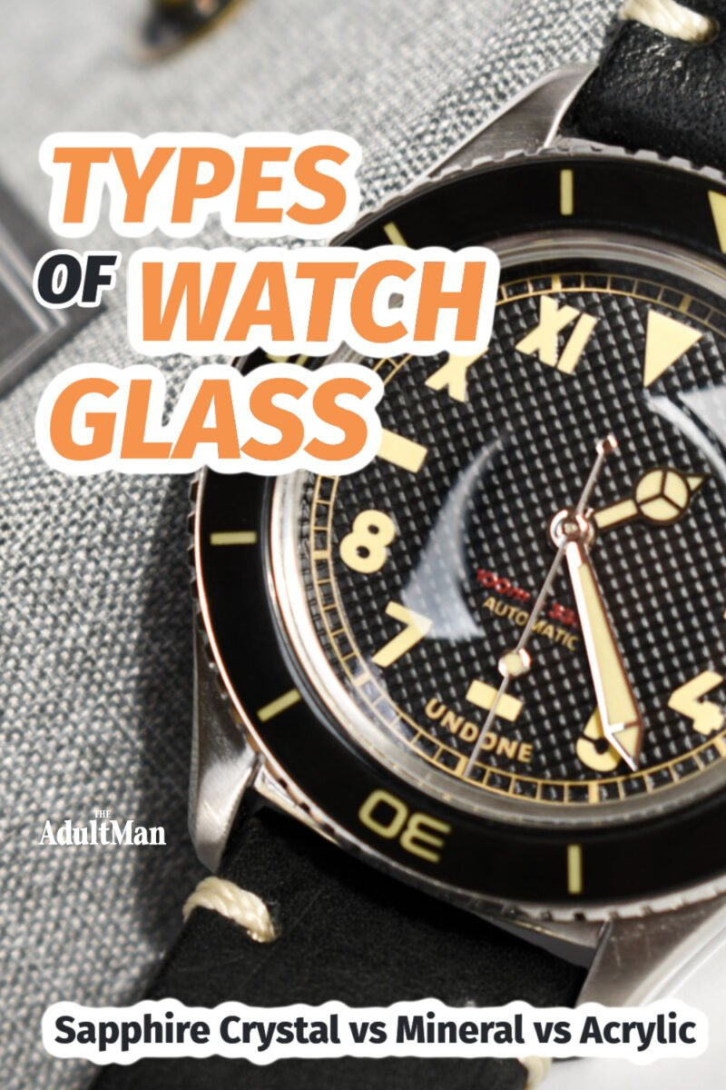 Types of Watch Glass: Sapphire Crystal vs Mineral vs Acrylic
