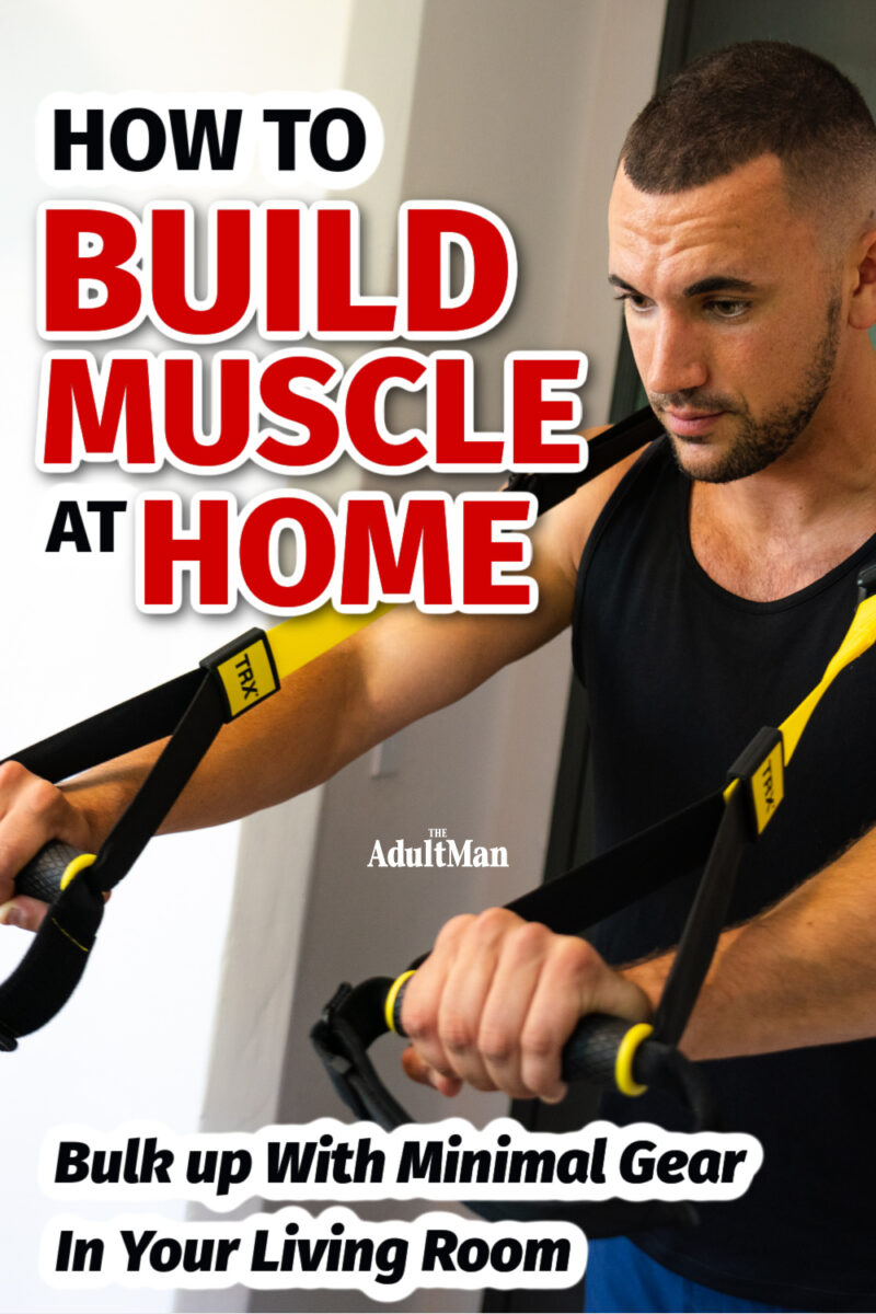 How to Build Muscle at Home: Bulk up With Minimal Gear in Your Living Room